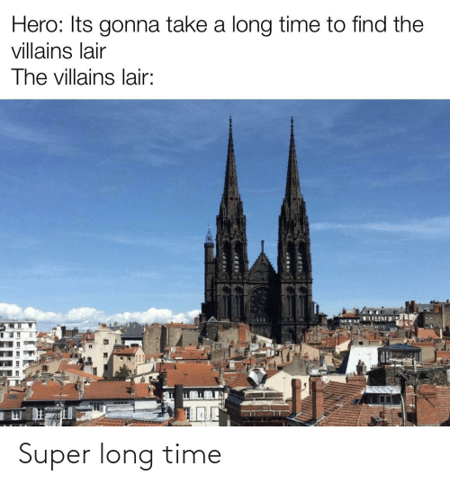 super: Super long time