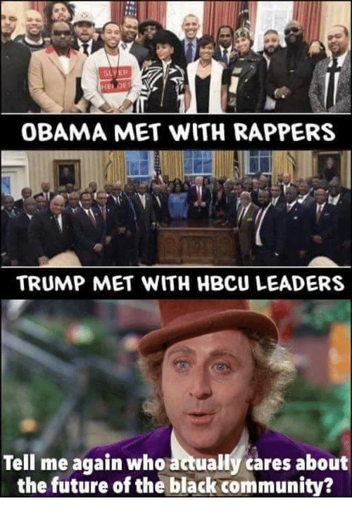 Superate: SUPER  OBAMA MET WITH RAPPERS  TRUMP MET WITH HBCU LEADERS  Tell me again who atually cares about  the future of the black community?
