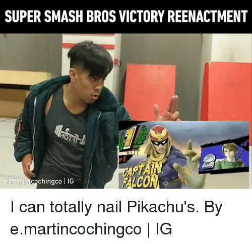 super smash bros: SUPER SMASH BROS VICTORY REENACTMENT  P2  PI  FALCON  martincochingco | IG I can totally nail Pikachu's.  By e.martincochingco | IG