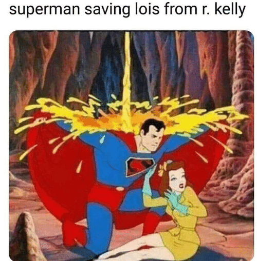 R. Kelly, Superman, and  Lois: superman saving lois from r. kelly