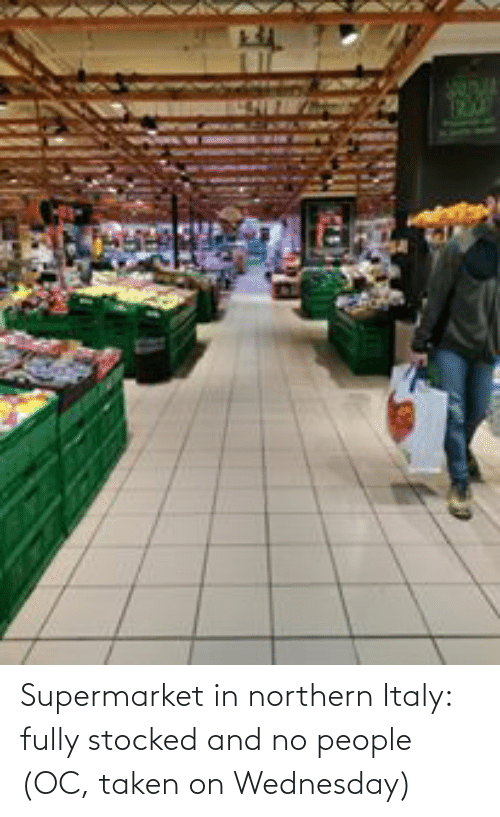 Wednesday: Supermarket in northern Italy: fully stocked and no people (OC, taken on Wednesday)