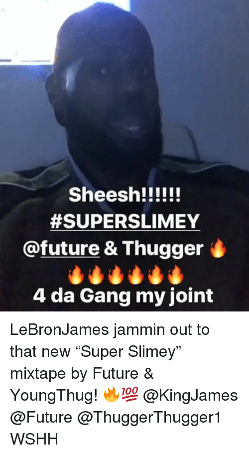 """Jammin:  #SUPERSLIMEY  @future & Thugger  4 da Gang my joint LeBronJames jammin out to that new """"Super Slimey"""" mixtape by Future & YoungThug! 🔥💯 @KingJames @Future @ThuggerThugger1 WSHH"""