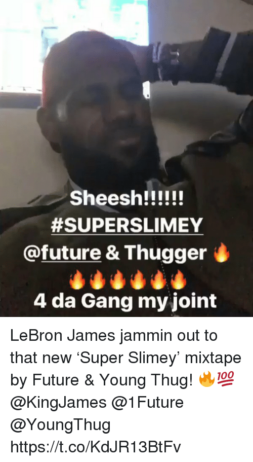 Jammin:  #SUPERSLIMEY  @future & Thugger i  4 da Gang my joint LeBron James jammin out to that new 'Super Slimey' mixtape by Future & Young Thug! 🔥💯 @KingJames @1Future @YoungThug https://t.co/KdJR13BtFv