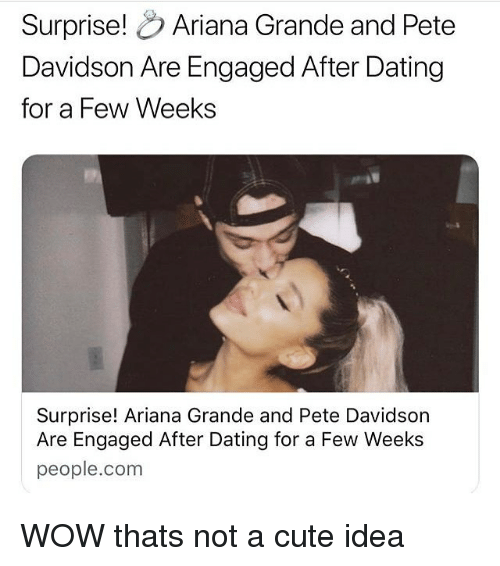 pete davidson: Surprise! Ariana Grande and Pete  Davidson Are Engaged After Dating  for a Few Weeks  Surprise! Ariana Grande and Pete Davidson  Are Engaged After Dating for a Few Weeks  people.com WOW thats not a cute idea
