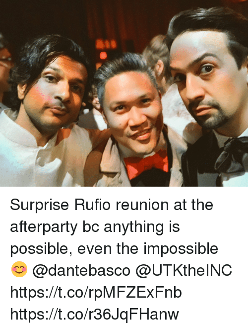 the impossible: Surprise Rufio reunion at the afterparty bc anything is possible, even the impossible 😊 @dantebasco @UTKtheINC  https://t.co/rpMFZExFnb https://t.co/r36JqFHanw
