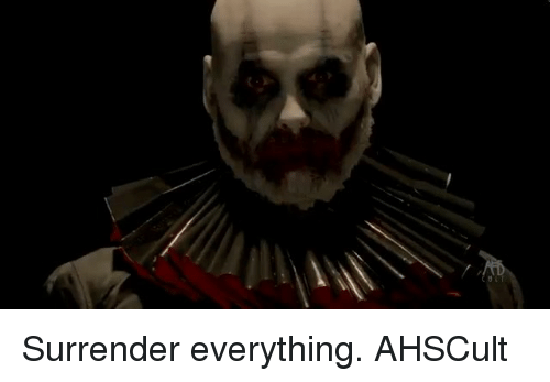 Memes, 🤖, and Everything: Surrender everything. AHSCult