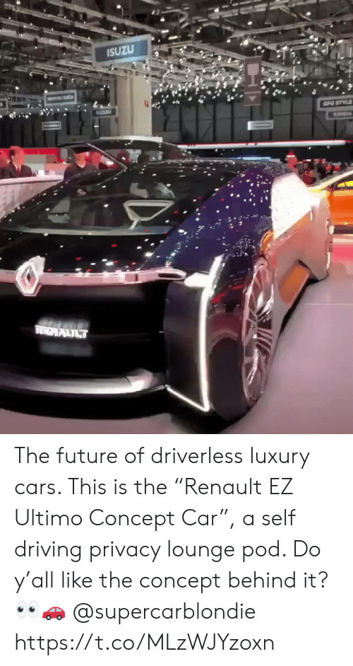 "Cars, Driving, and Future: SUZU The future of driverless luxury cars.  This is the ""Renault EZ Ultimo Concept Car"", a self driving privacy lounge pod.  Do y'all like the concept behind it? 👀🚗 @supercarblondie https://t.co/MLzWJYzoxn"