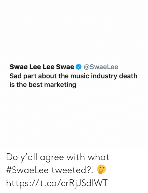 Music, Best, and Death: Swae Lee Lee Swae O @SwaeLee  Sad part about the music industry death  is the best marketing Do y'all agree with what #SwaeLee tweeted?! 🤔 https://t.co/crRjJSdlWT