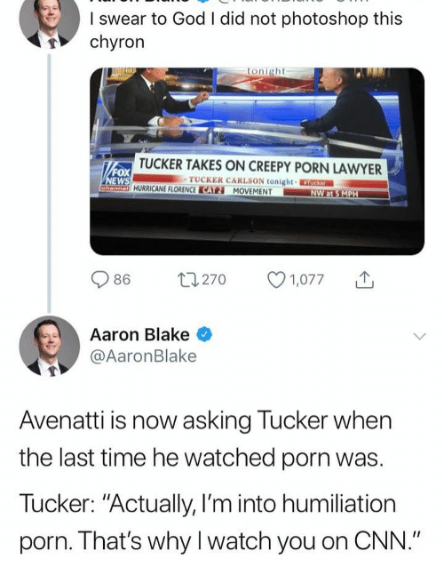 """cnn.com, Creepy, and God: swear to God I did not photoshop this  chyron  tonight  TUCKER TAKES ON CREEPY PORN LAWYER  ox  TUCKER CARLSON tonight  HURRICANE FLORENCE CATMOVEMENT  086  270  1,077  ↑  