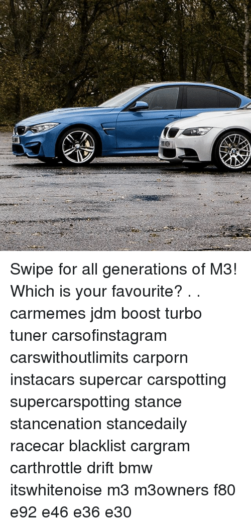 Swipe For All Generations Of M3 Which Is Your Favourite Carmemes