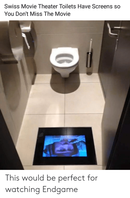 Screens: Swiss Movie Theater Toilets Have Screens so  You Don't Miss The Movie This would be perfect for watching Endgame