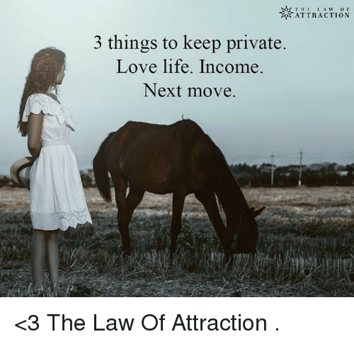 T H E I A W 0 F Attraction 3 Things To Keep Private Love Life Income