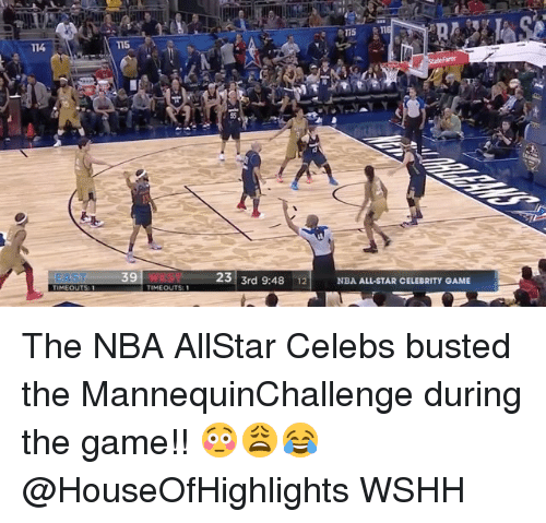 nba all stars: T14  T15  A115 RTI  23  3rd 9:48  12 NBA ALL-STAR CELEBRITY GAME The NBA AllStar Celebs busted the MannequinChallenge during the game!! 😳😩😂 @HouseOfHighlights WSHH