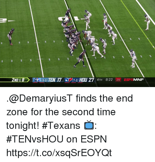 Espn, Memes, and Texans: T5STEN I7 74TH 022 25  2ND & 8  a15-5  %)-17-3] .@DemaryiusT finds the end zone for the second time tonight! #Texans  📺: #TENvsHOU on ESPN https://t.co/xsqSrEOYQt