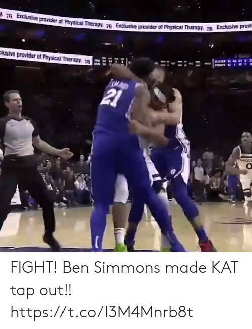 kat: T6 Exchusive provider of Physical Therapy 76 Exclusive provider of Physical Therapy. Exclusive provi  PNTS  clusive provider of Physical Therapy. 76  21 FIGHT! Ben Simmons made KAT tap out!! https://t.co/l3M4Mnrb8t