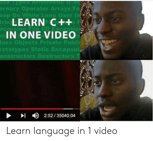loop: ta TypesANt eicR S  ernary Operator Arrays Fo  Dop Do While Loop User in  trin LEARN C++  oIN ONE VIDEO  ecursion File 1O Exception  lass Objects Private Publica  rototypes Static Encapsul  onstructors Destructors T  2:52/35040:04 Learn language in 1 video