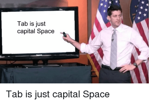 Capital, Space, and Just: Tab is just  capital Space Tab is just capital Space