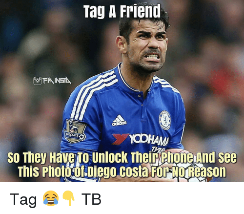 costa: Tag A Frien  So They Have To unlock Therphone and see  This Photo ol Diego costa FOPMoReason Tag 😂👇 TB