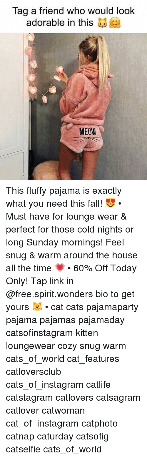 pajama: Tag a friend who would look  adorable in this  MEOW This fluffy pajama is exactly what you need this fall! 😻 • Must have for lounge wear & perfect for those cold nights or long Sunday mornings! Feel snug & warm around the house all the time 💗 • 60% Off Today Only! Tap link in @free.spirit.wonders bio to get yours 🐱 • cat cats pajamaparty pajama pajamas pajamaday catsofinstagram kitten loungewear cozy snug warm cats_of_world cat_features catloversclub cats_of_instagram catlife catstagram catlovers catsagram catlover catwoman cat_of_instagram catphoto catnap caturday catsofig catselfie cats_of_world