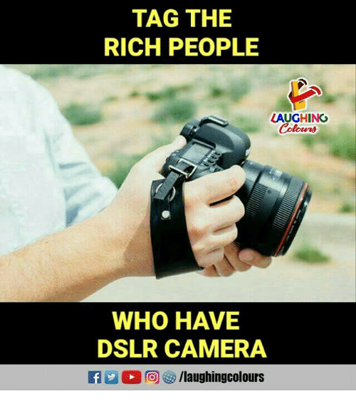 People Laughing: TAG THE  RICH PEOPLE  LAUGHING  WHO HAVE  DSLR CAMERA  f/laughingcolours