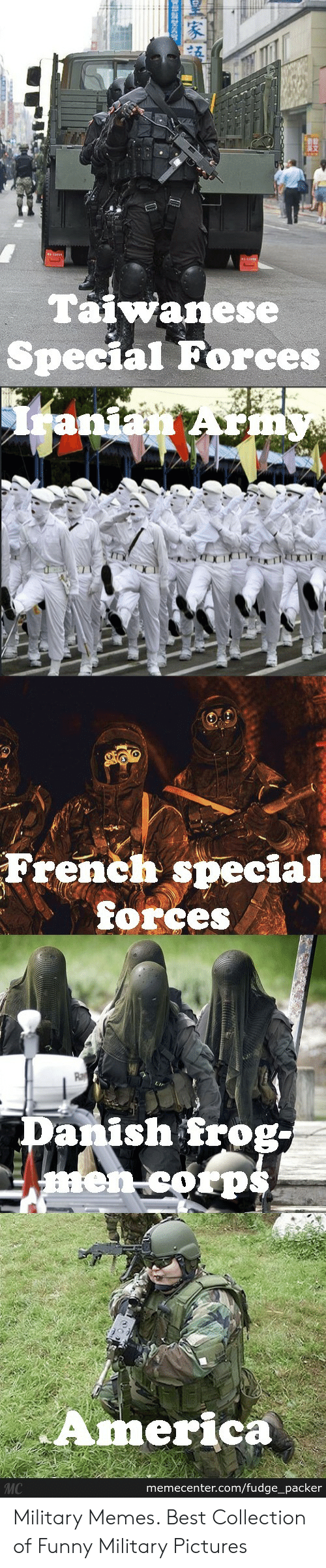Funny Army Memes: Taiwanese  Special Forces  French special  forces  anish frog-  America  MC  memecenter.com/fudge_packer Military Memes. Best Collection of Funny Military Pictures