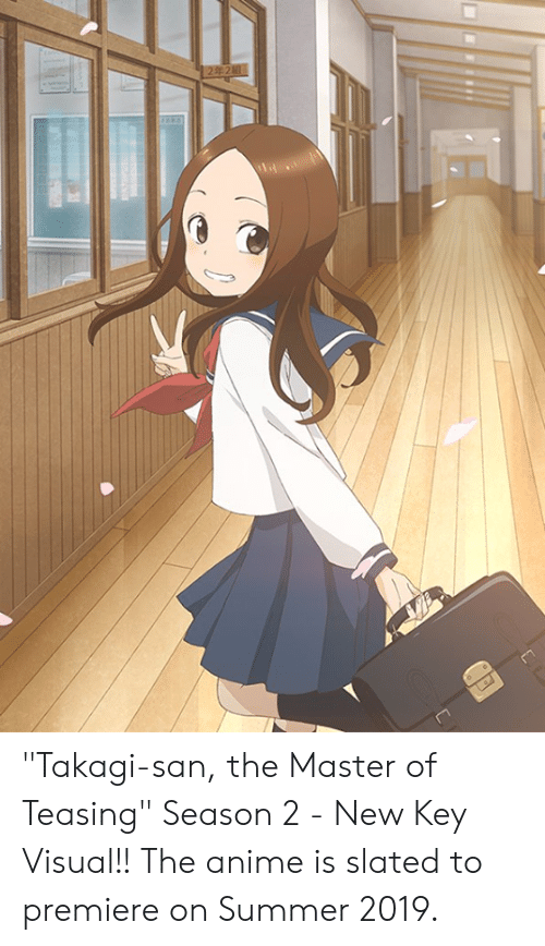 "Anime, Memes, and Summer: ""Takagi-san, the Master of Teasing"" Season 2  - New Key Visual!! The anime is slated to premiere on Summer 2019."
