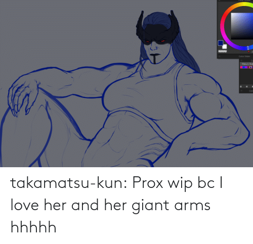 Giant: takamatsu-kun:  Prox wip bc I love her and her giant arms hhhhh