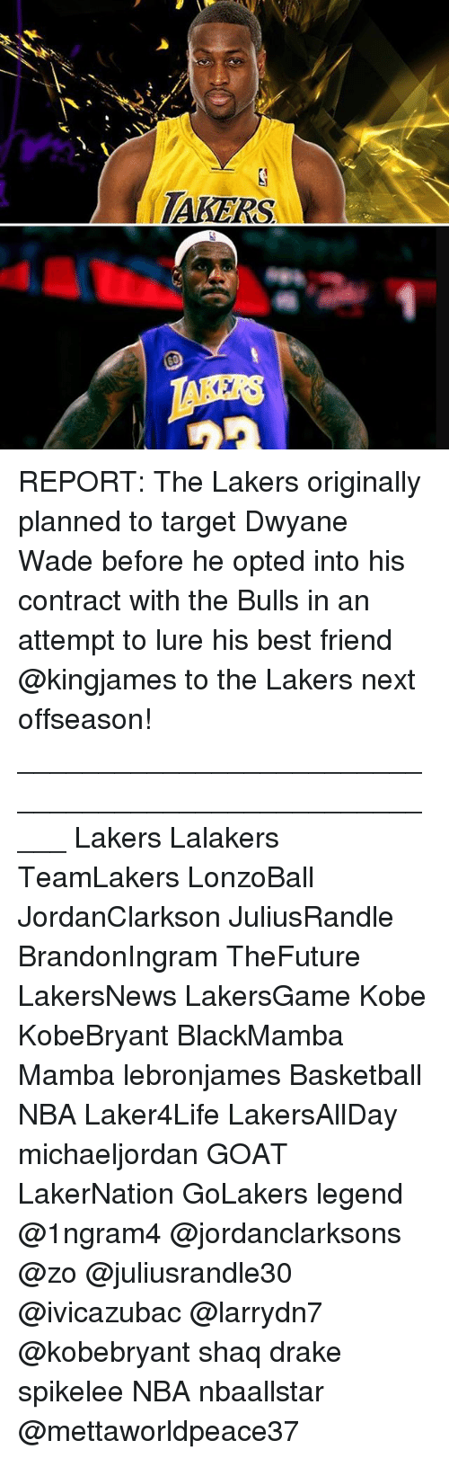 shaqs: TAKERS REPORT: The Lakers originally planned to target Dwyane Wade before he opted into his contract with the Bulls in an attempt to lure his best friend @kingjames to the Lakers next offseason! _____________________________________________________ Lakers Lalakers TeamLakers LonzoBall JordanClarkson JuliusRandle BrandonIngram TheFuture LakersNews LakersGame Kobe KobeBryant BlackMamba Mamba lebronjames Basketball NBA Laker4Life LakersAllDay michaeljordan GOAT LakerNation GoLakers legend @1ngram4 @jordanclarksons @zo @juliusrandle30 @ivicazubac @larrydn7 @kobebryant shaq drake spikelee NBA nbaallstar @mettaworldpeace37
