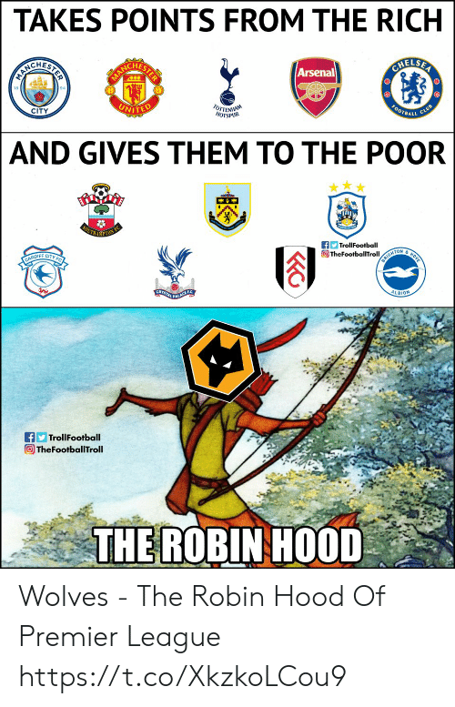 Arsenal, Elsa, and Memes: TAKES POINTS FROM THE RICH  CHES  CHES  ELSA  Arsenal  18  94  CITY  UNITE  BALL  AND GIVES THEM TO THE POOR  TrollFootball  TON  OIFF CITYF  ALBION  TrollFootball  TheFootballTroll  THE ROBINHOOD Wolves - The Robin Hood Of Premier League https://t.co/XkzkoLCou9