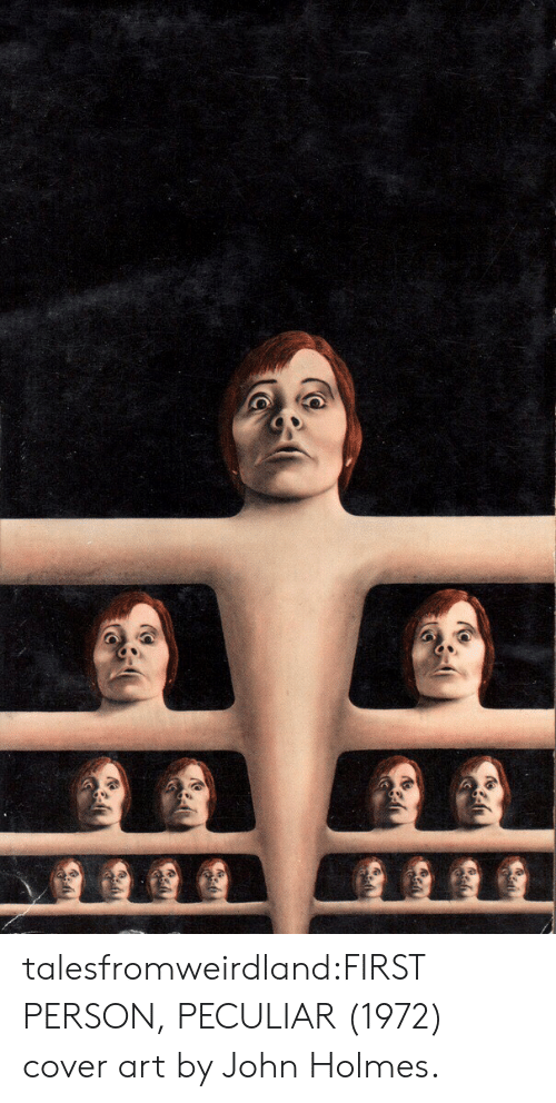 Tumblr, Blog, and Art: talesfromweirdland:FIRST PERSON, PECULIAR (1972) cover art by John Holmes.
