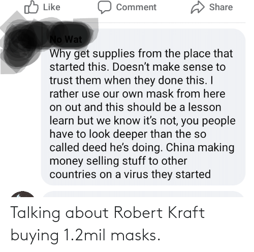 robert kraft: Talking about Robert Kraft buying 1.2mil masks.