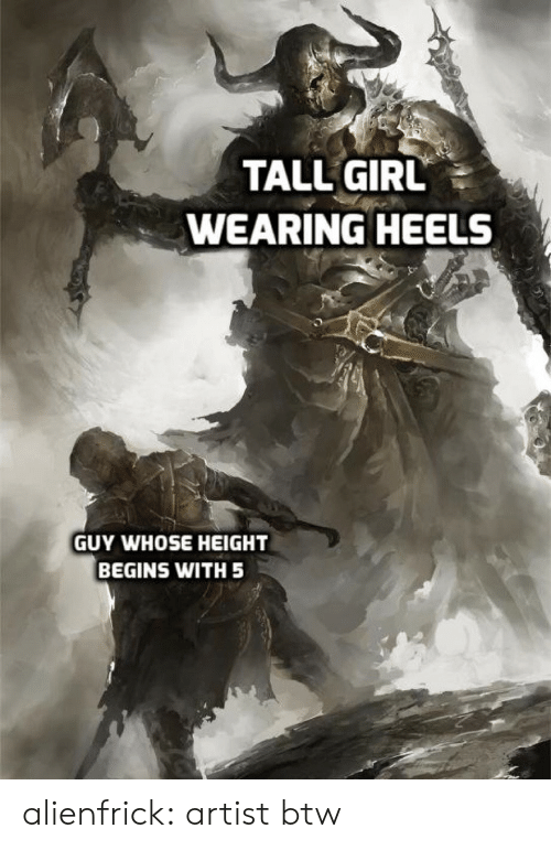 Target, Tumblr, and Blog: TALL GIRL  WEARING HEELS  GUY WHOSE HEIGHT  BEGINS WITH 5 alienfrick: artist btw