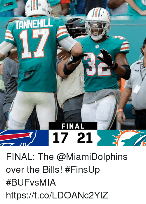 Memes, Bills, and 🤖: TANNEHILL  FINAL  17 21 FINAL: The @MiamiDolphins over the Bills! #FinsUp  #BUFvsMIA https://t.co/LDOANc2YlZ