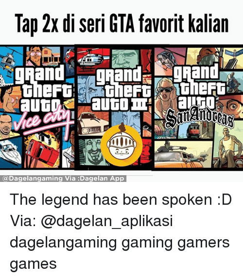 favoritism: Tap 2x di seri GTA favorit kalian  OAand an  gaand  (a Dagelangaming Via :Dagelan App The legend has been spoken :D Via: @dagelan_aplikasi dagelangaming gaming gamers games