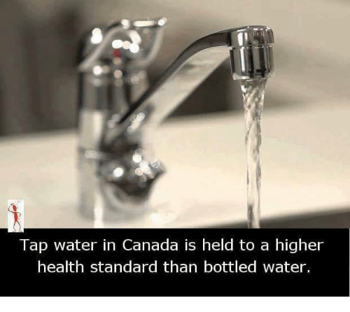 Canadã¡: Tap water in Canada is held to a higher  health standard than bottled water.