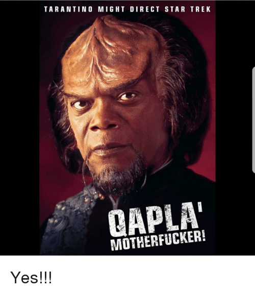 Tarantino Might Direct Star Trek Oapla Motherfucker Star Trek Meme