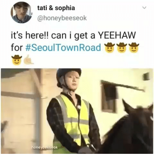 Its Here: tati & sophia  @honeybeeseok  it's here!! can i get a YEEHAW  for #SeoulTown Road  honeybeeseok