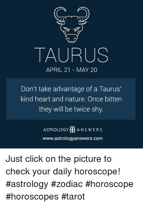 TAURUS APRIL 21 MAY 20 Don't Take Advantage of a Taurus