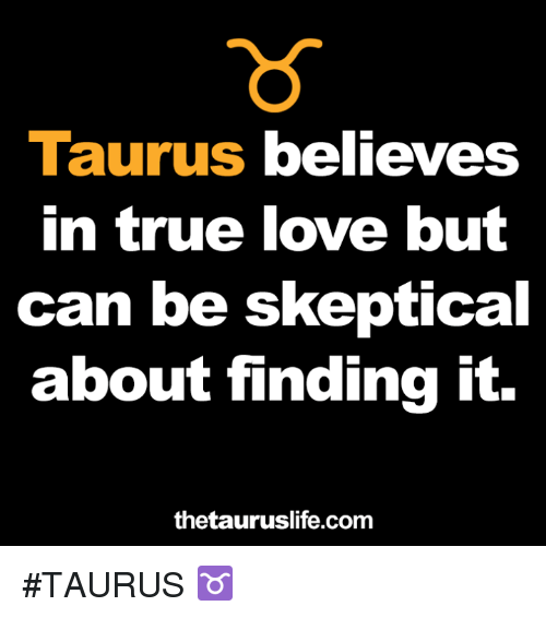 Taurus Believes in True Love but Can Be Skeptical About Finding It