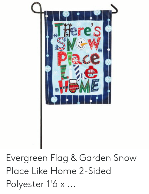 Home, Snow, and Polyester: Tdere's  份 Evergreen Flag & Garden Snow Place Like Home 2-Sided Polyester 1'6 x ...