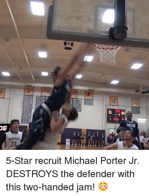 michael porter: TE  INDIANS  TUTOR 5-Star recruit Michael Porter Jr. DESTROYS the defender with this two-handed jam! 😳