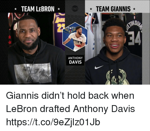 Sports, Anthony Davis, and Lebron: TEAM LEBRON  TEAM GIANNIS  INE  23  le  34  LI  ANTHONY  DAVIS Giannis didn't hold back when LeBron drafted Anthony Davis https://t.co/9eZjlz01Jb