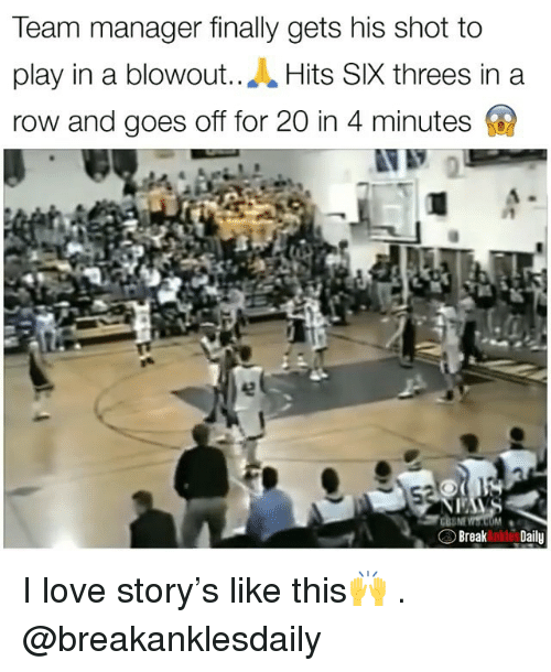Love, Memes, and 🤖: Team manager finally gets his shot to  play in a blowout..A Hits SIX threes in a  row and goes off for 20 in 4 minutes  Breaknko Daily I love story's like this🙌 . @breakanklesdaily