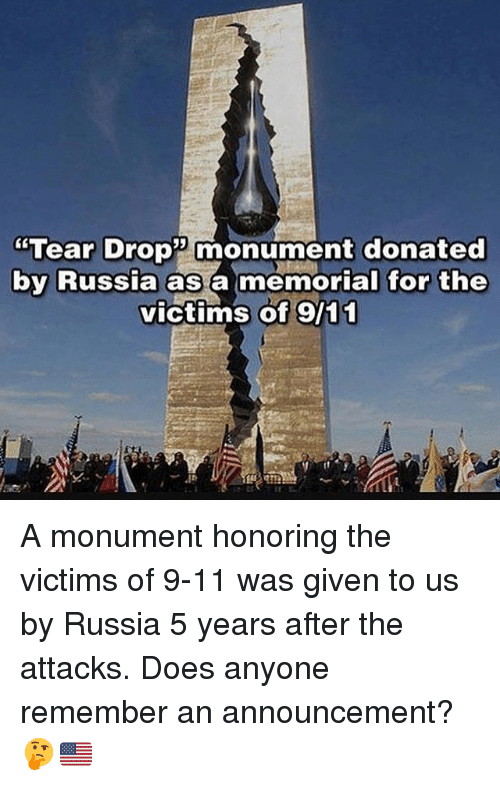"""9/11, Memes, and Russia: """"Tear Drop monument donated  by Russia as a memorial for the  victims of 9/11 A monument honoring the victims of 9-11 was given to us by Russia 5 years after the attacks. Does anyone remember an announcement? 🤔🇺🇸"""
