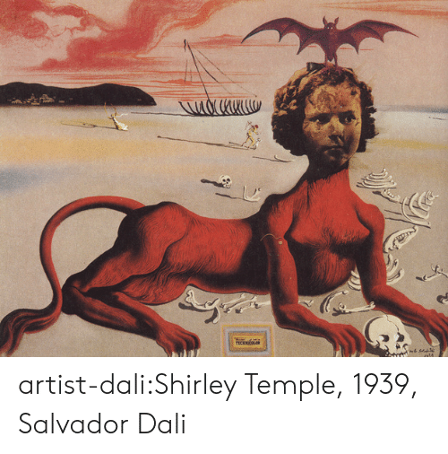 Tumblr, Blog, and Http: TECKEOL artist-dali:Shirley Temple, 1939, Salvador Dali