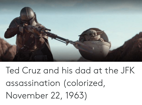 Ted: Ted Cruz and his dad at the JFK assassination (colorized, November 22, 1963)