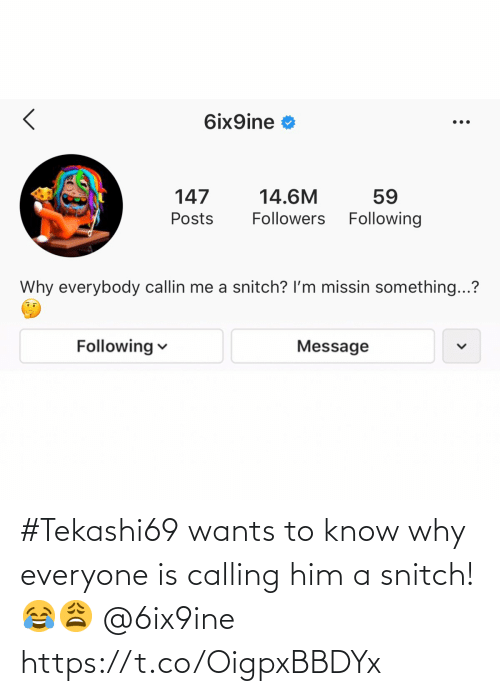 Wants: #Tekashi69 wants to know why everyone is calling him a snitch! 😂😩 @6ix9ine https://t.co/OigpxBBDYx