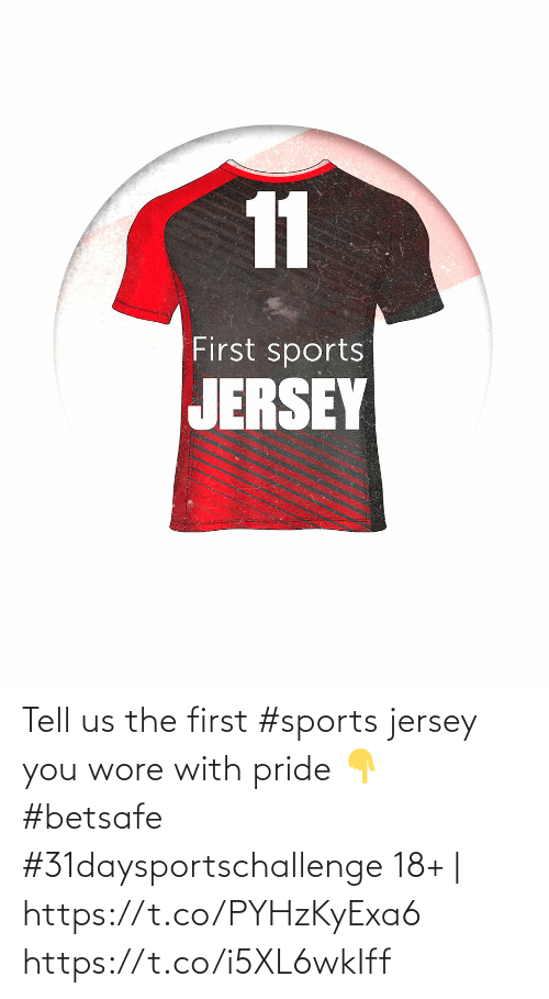 pride: Tell us the first #sports jersey you wore with pride 👇   #betsafe #31daysportschallenge   18+ | https://t.co/PYHzKyExa6 https://t.co/i5XL6wkIff