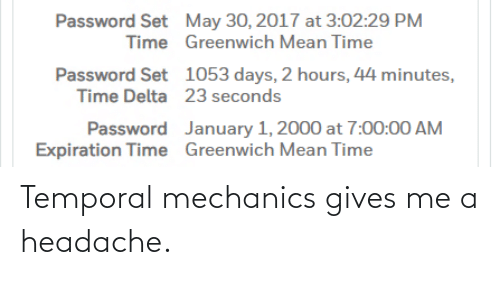 headache: Temporal mechanics gives me a headache.