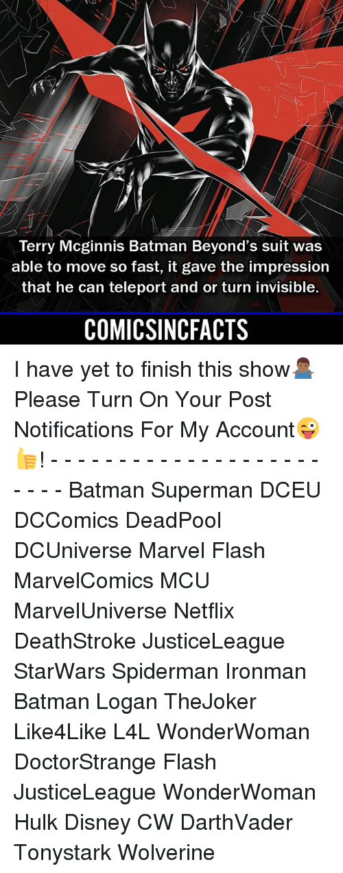 teleportation: Terry Mcginnis Batman Beyond's suit was  able to move so fast, it gave the impression  that he can teleport and or turn invisible.  COMICSINCFACTS I have yet to finish this show🤷🏾♂️ Please Turn On Your Post Notifications For My Account😜👍! - - - - - - - - - - - - - - - - - - - - - - - - Batman Superman DCEU DCComics DeadPool DCUniverse Marvel Flash MarvelComics MCU MarvelUniverse Netflix DeathStroke JusticeLeague StarWars Spiderman Ironman Batman Logan TheJoker Like4Like L4L WonderWoman DoctorStrange Flash JusticeLeague WonderWoman Hulk Disney CW DarthVader Tonystark Wolverine